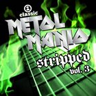 VARIOUS ARTISTS (GENERAL) VH1 Classic Presents: Metal Mania - Stripped, Vol. 3 album cover