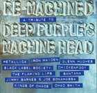VARIOUS ARTISTS (TRIBUTE ALBUMS) Re-Machined A Tribute To Deep Purple's Machine Head album cover
