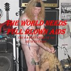 VARIOUS ARTISTS (TRIBUTE ALBUMS) The World Needs Full Blown AIDS - The Gayest Tribute to Seth Putnam album cover
