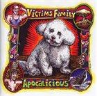 VICTIMS FAMILY Apocalicious album cover