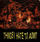 VICTIMS FAMILY Things I Hate To Admit album cover