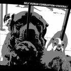 VISCERA/// Self Human Combustion vs. Viscera/// album cover