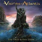 VISIONS OF ATLANTIS — The Deep & the Dark album cover