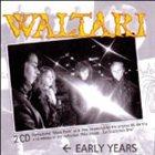 WALTARI Early Years album cover