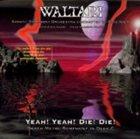 WALTARI Yeah! Yeah! Die! Die! (Death Metal Symphony in Deep C) album cover