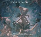 WAMPYRINACHT We Will Be Watching. Les cultes de Satan et les mystères de la mort album cover