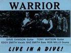 WARRIOR (NEWCASTLE) Live in a Dive album cover