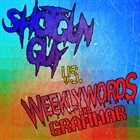 WEEKLY WORDS AND GRAMMAR Shotgun Guy VS. Weekly Words and Grammar album cover