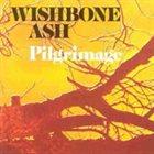 WISHBONE ASH Pilgrimage album cover