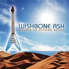 WISHBONE ASH Rocked Up Beyond Belief album cover