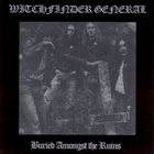 WITCHFINDER GENERAL Buried Amongst the Ruins album cover