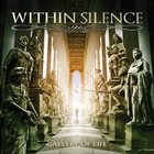 WITHIN SILENCE Gallery of Life album cover
