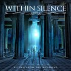 WITHIN SILENCE Return from the Shadows album cover