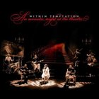 WITHIN TEMPTATION An Acoustic Night at the Theatre album cover