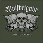 WOLFBRIGADE Prey to the World album cover