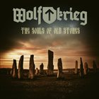 WOLFKRIEG The Souls of Old Stones album cover