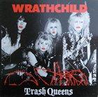 WRATHCHILD Trash Queens album cover