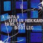 X JAPAN Live In Hokkaido 1995.12.4 Bootleg album cover