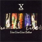 X JAPAN Live Live Live Extra album cover