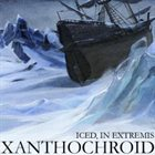 XANTHOCHROID Iced, In Extremis album cover