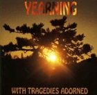 YEARNING With Tragedies Adorned album cover