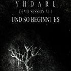 YHDARL Demo Session VIII - Und So beginnt Es album cover