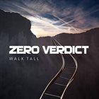ZERO VERDICT Walk Tall album cover