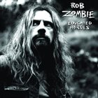 ROB ZOMBIE Educated Horses Album Cover