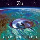 ZU Cortar Todo album cover