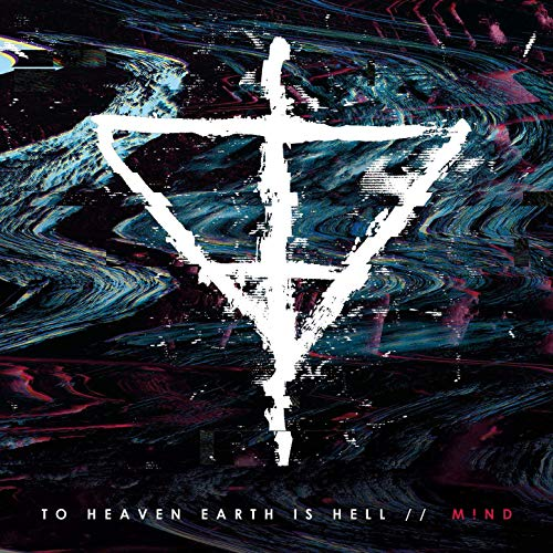 TO HEAVEN EARTH IS HELL - M!nd cover