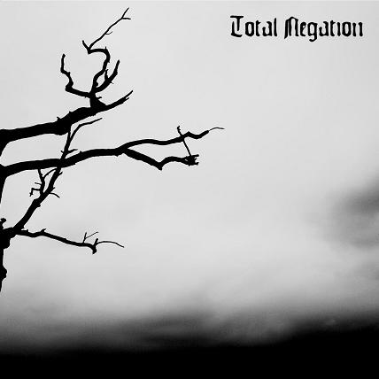 TOTAL NEGATION - A Life Lead by Sorrow and Not by Myself cover