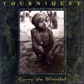 TOURNIQUET - Carry the Wounded cover