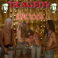 TRAGEDY - Live 2004 (Of Witches n' Bitches) cover