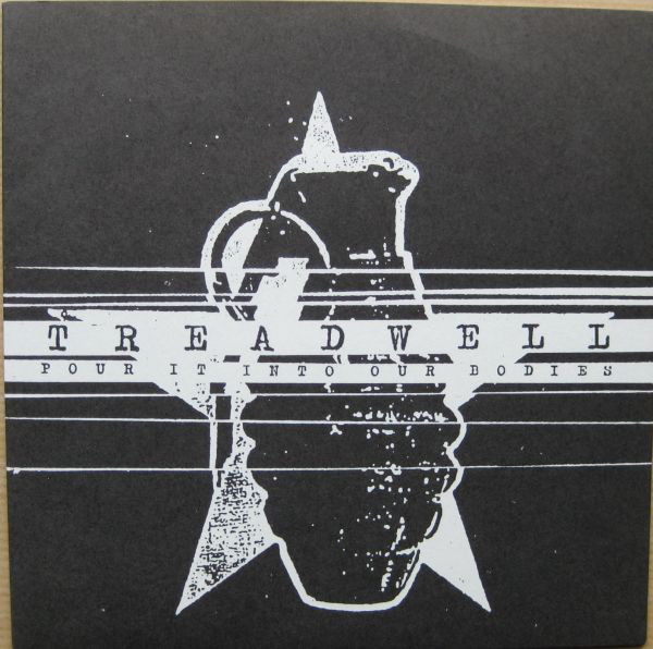 TREADWELL - Pour It Into Our Bodies cover