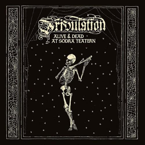 TRIBULATION - Alive & Dead at Södra Teatern cover