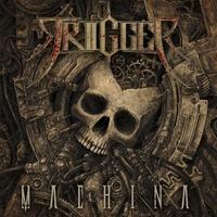 TRIGGER - Machina cover