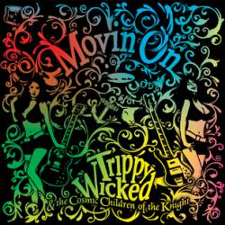 TRIPPY WICKED & THE COSMIC CHILDREN OF THE KNIGHT - Movin On cover