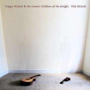 TRIPPY WICKED & THE COSMIC CHILDREN OF THE KNIGHT - The Bleak cover