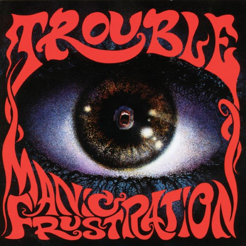 TROUBLE - Manic Frustration cover