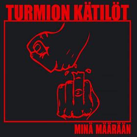 TURMION KÄTILÖT - Minä määrään cover