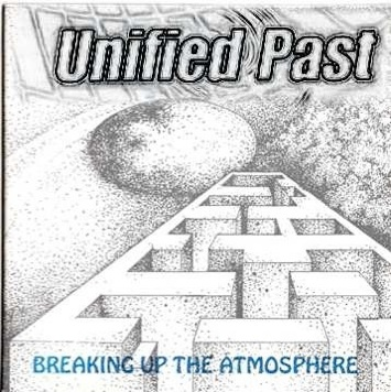 UNIFIED PAST - Breaking Up The Atmosphere cover