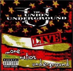 THE UNION UNDERGROUND - Live...One Nation Underground cover