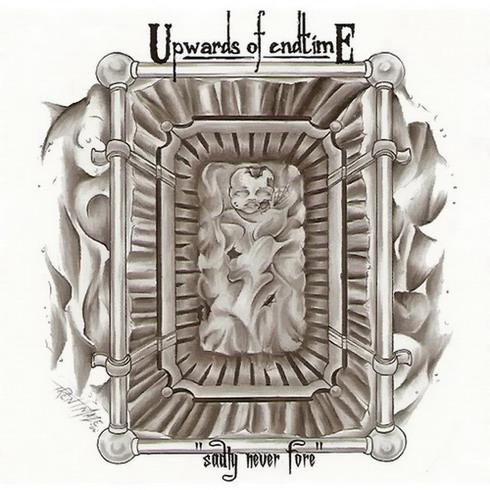 UPWARDS OF ENDTIME - Sadly Never Fore cover