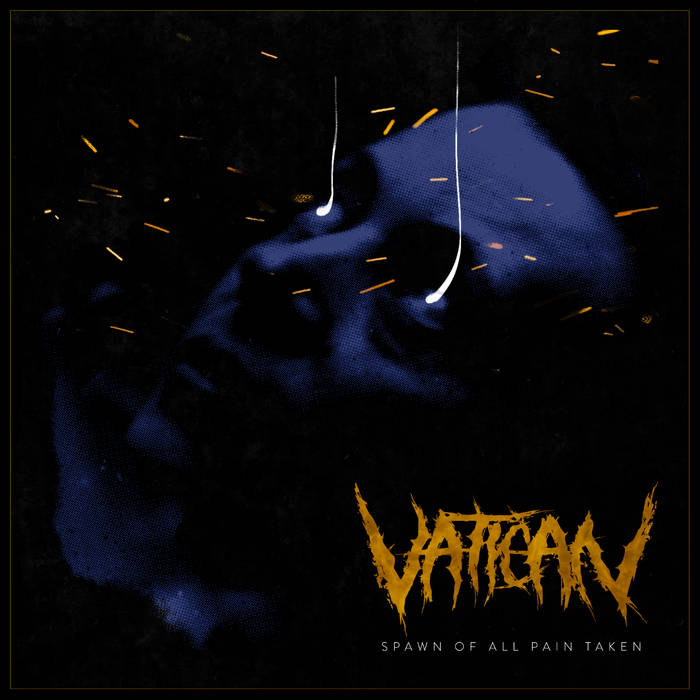 VATICAN (GA) - Spawn Of All Pain Taken cover