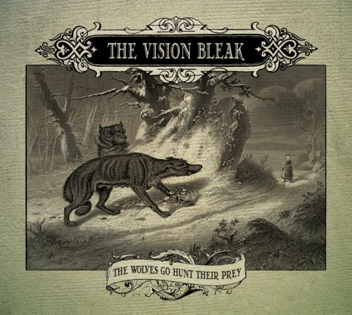THE VISION BLEAK - The Wolves Go Hunt Their Prey cover