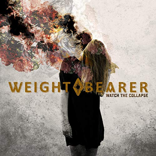 WEIGHT BEARER - Watch The Collapse cover