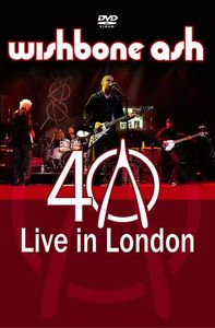 WISHBONE ASH - 40th Anniversary Concert: Live In London cover