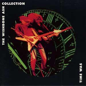 WISHBONE ASH - Time Was: The Wishbone Ash Collection cover